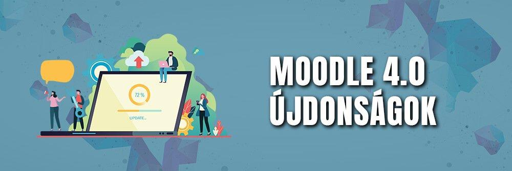 Moodle 4 újdonságok